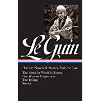 Ursula K. Le Guin: Hainish Novels and Stories Vol. 2 (LOA #297): The Word for World Is Forest / Five Ways to Forgiveness / The Telling / stories