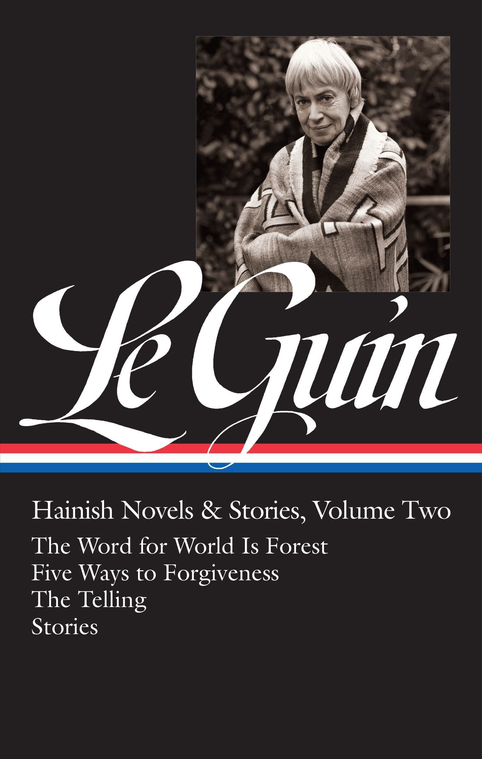 Download Ursula K. Le Guin: Hainish Novels and Stories Vol. 2 (LOA #297): The Word for World Is Forest / Five Ways to Forgiveness / The Telling / stories (Library of America Ursula K. Le Guin Edition) pdf epub