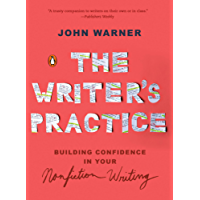 The Writer's Practice: Building Confidence in Your Nonfiction Writing