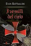 I vessilli del cielo: La crociata contro i Catari
