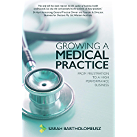 Growing a Medical Practice: From frustration to a high performance business