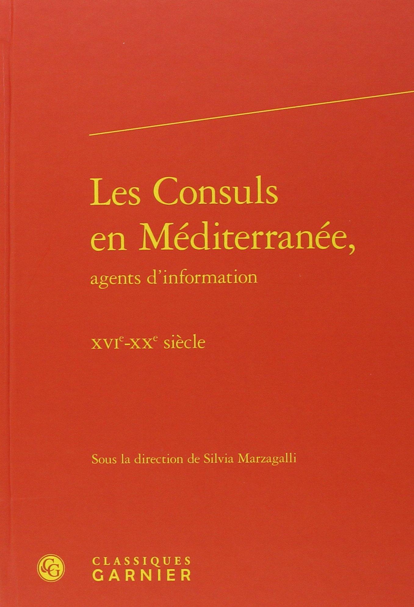 Amazon.fr - Les consuls en Méditerranée, agents d'information : XVIe-XXe  siècle - Collectif, Silvia Marzagalli - Livres