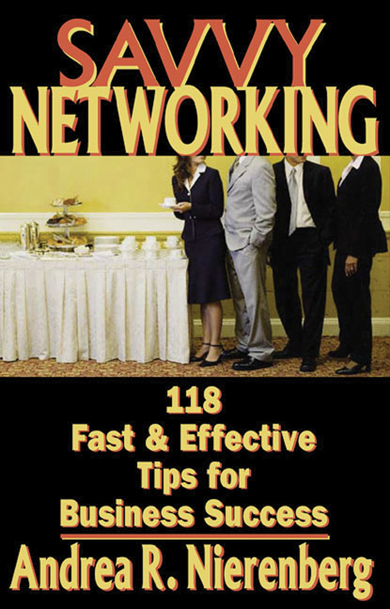 Savvy Networking: 118 Fast & Effective Tips for Business Success pdf
