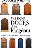 The Eight Doors of the Kingdom: Meditations on the Beatitudes