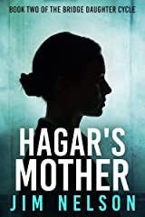 Hagar's Mother: Book Two of the Bridge Daughter Cycle Kindle Edition