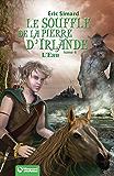 Le Souffle de la Pierre d'Irlande (4) - L'Eau: Édition 2012