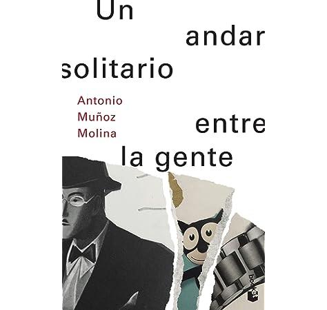 Tus pasos en la escalera Biblioteca Antonio Muñoz Molina: Amazon.es: Muñoz Molina, Antonio: Libros