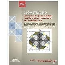 Geometría E4D: Geometría del espacio euclidiano cuatridimensional vista desde la óptica bidimensional. (Spanish Edition) Mar 1, 2016