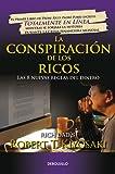 La conspiración de los ricos / Rich Dad's Conspiracy of The Rich: The 8 New Rules of Money: Las 8 nuevas reglas del dinero (Bestseller) (Spanish Edition)