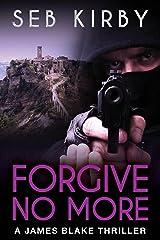 FORGIVE NO MORE: (US Edition) (James Blake Book 3)