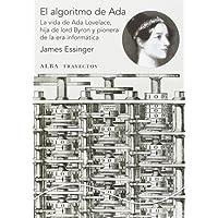 El Algoritmo De Ada. La Vida De Ada Lovelace, Hija De Lord Byron Y Pionera De La Era Informática (Trayectos)