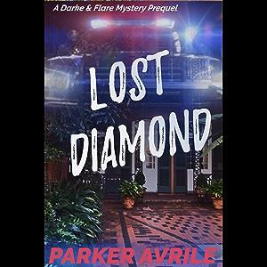 Lost Diamond: A Darke and Flare Mystery Prequel