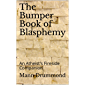 The Bumper Book of Blasphemy: An Atheist's Fireside Companion