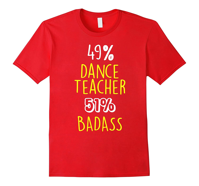 49 percent dance teacher 51percent badasss book tshirts-PL