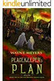 PEACEKEEPER'S PLAN: a YA Fantasy Coming-of-Age Adventure (Book 2) (PEACEKEEPER'S PASSAGE)