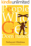 People Who Get Dominated: Super Easy Techniques to Free Yourself From The Negative Suggestions of Your Parents and Superiors (English Edition)