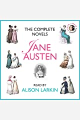 The Complete Novels : Sense and Sensibility, Pride and Prejudice, Mansfield Park, Emma, Northanger Abbey and Persuasion Audible Audiobook