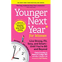 Younger Next Year for Women: Live Strong, Fit, Sexy, and Smart―Until You're 80 and Beyond