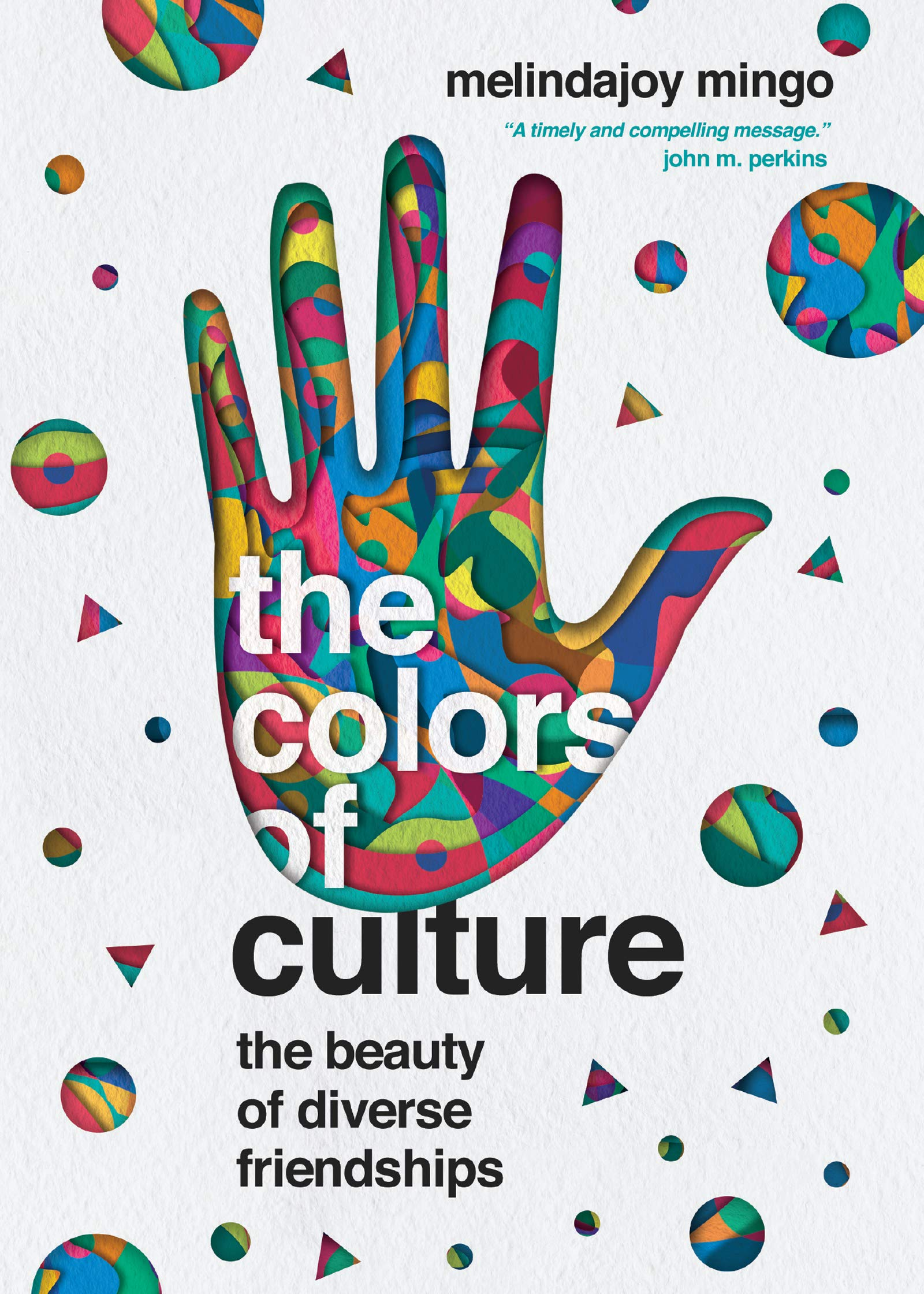 The Colors Of Culture The Beauty Of Diverse Friendships Mingo Melindajoy 9780830845262 Amazon Com Books
