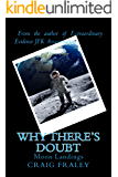 Why There's Doubt: Moon Landings