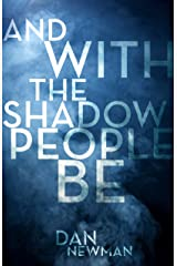 And With the Shadow People Be Kindle Edition