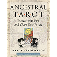 Ancestral Tarot: Uncover Your Past and Chart Your Future