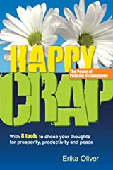 Happy Crap: The Power of Positive Assumptions Perfect Paperback