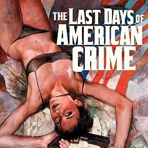 Amazon Com Last Days Of American Crime Vol 1 The Last Days Of American Crime Ebook Remender Rick Tocchini Greg Tocchini Greg Kindle Store