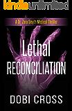Lethal Reconciliation: A gripping medical thriller (Dr. Zora Smyth Medical Thriller Series Book 4)