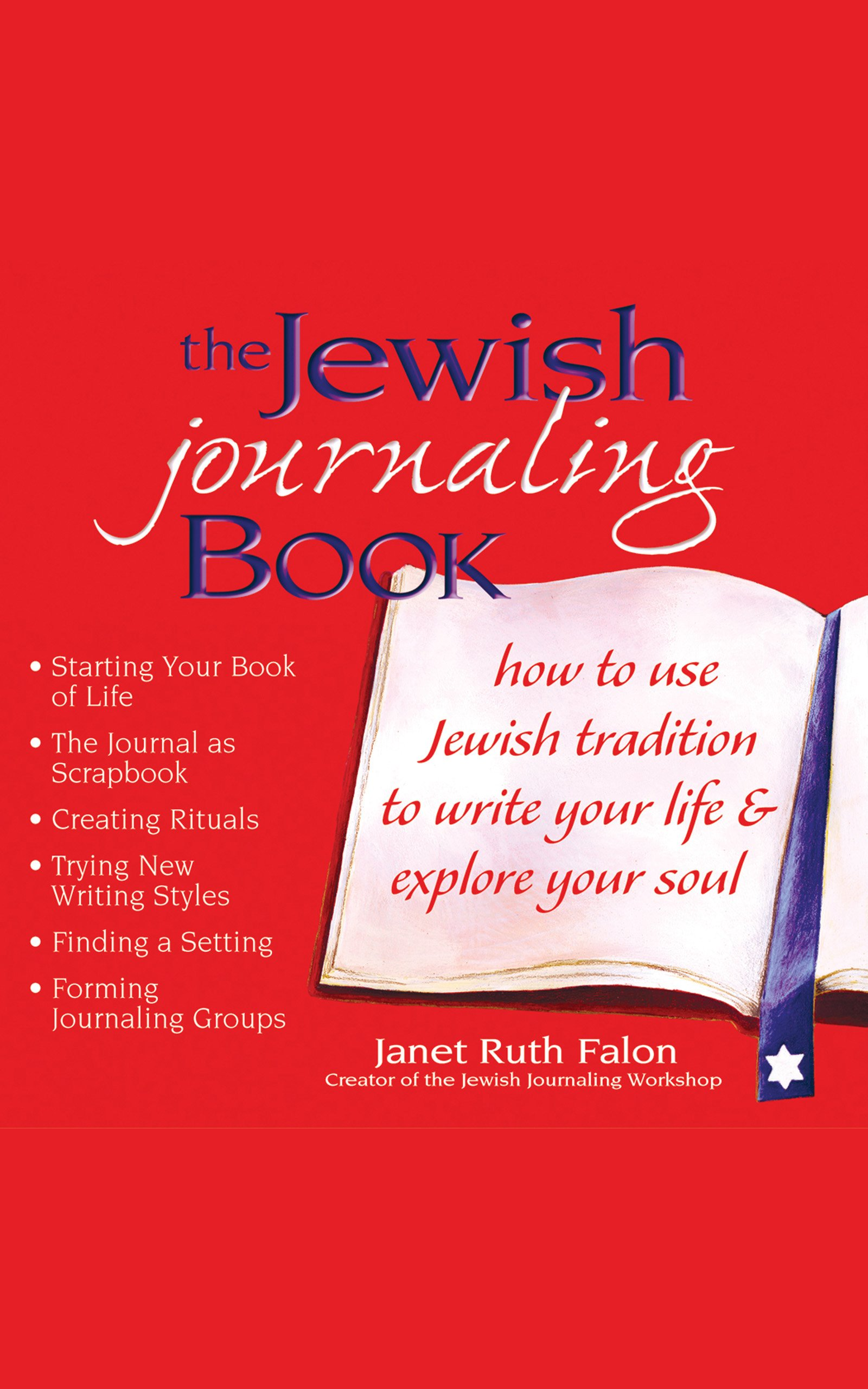 The Jewish Journaling Book: How to Use Jewish Tradition to Write ...