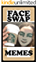Memes: Epic Faceswap Fails & Funny Memes: (These Are Too Funny - Funny Jokes, Epic Comedy & Hot Humor For Good Guys)
