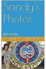 Sandy's Photos: Medellin Kindle Edition