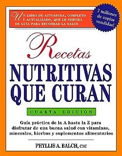 Recetas Nutritivas Que Curan, 4th Edition: Guia Practica de la a Hasta La Z