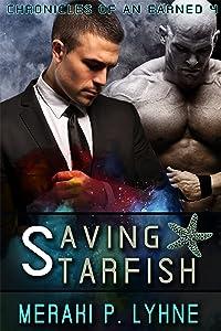 Saving Starfish (Chronicles of an Earned Book 4)