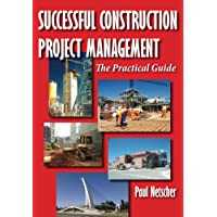 Successful Construction Project Management: The Practical Guide