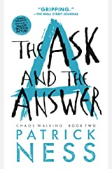 The Ask and the Answer (Reissue with bonus short story): Chaos Walking: Book Two Paperback