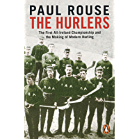 The Hurlers: The First All-Ireland Championship and the