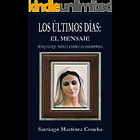 LOS ÚLTIMOS DÍAS: Medjugorje, Monte Carmelo, Garabandal
