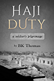 Haji Duty: a soldier's pilgrimage