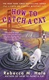 How to Catch a Cat (Cats and Curios Mystery)