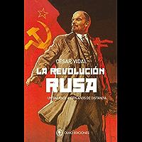 La Revolución Rusa: Un balance a cien años de distancia