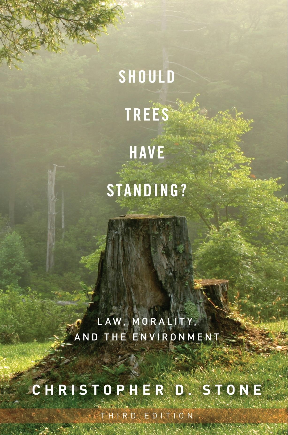 Should Trees Have Standing?: Law, Morality, and the Environment by Oxford University Press USA