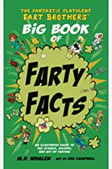 The Fantastic Flatulent Fart Brothers' Big Book of Farty Facts: An Illustrated Guide to the Science, History, and Art of Farting; US edition (The Fantastic Flatulent Fart Brothers' Fun Facts 1) Kindle Edition