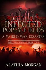Infected Poppy Fields: A World War One Disaster (Infected History Series Book 2) Kindle Edition