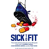 Sick to Fit: Three simple techniques that got me from 420 pounds to the cover of Runner's World, Good Morning America, and th