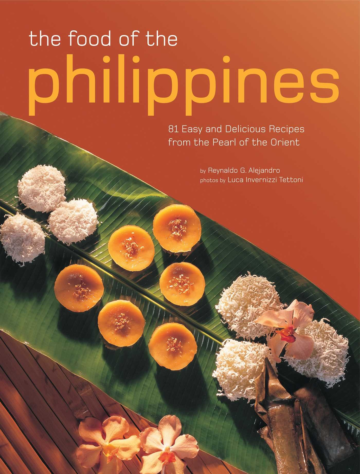 The Food of the Philippines 81 Easy and Delicious Recipes from