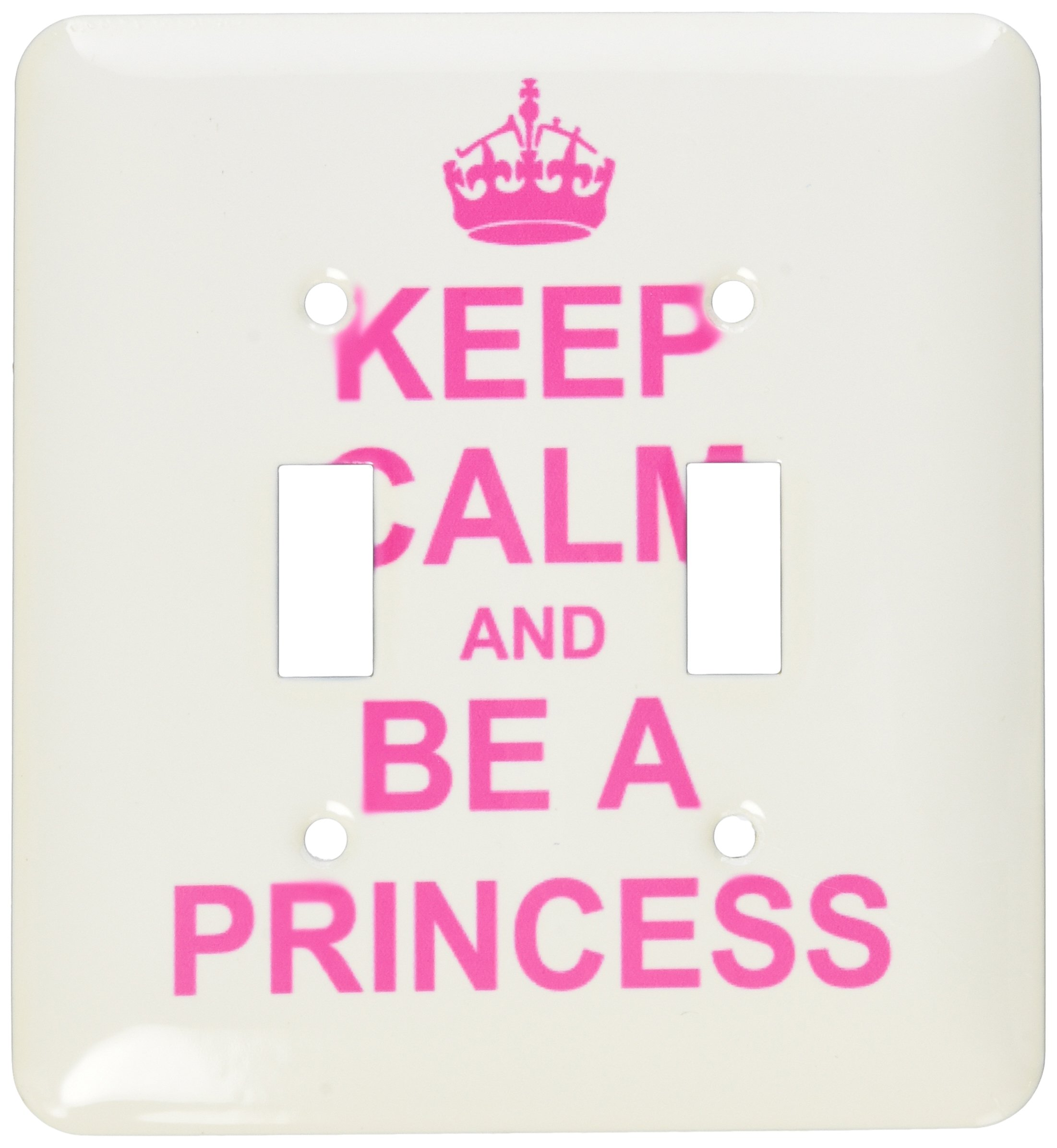 3dRose lsp_157755_2 Keep Calm and be a Princess - hot pink - fun girly girl gifts for your princess carry on funny humor - Double Toggle Switch