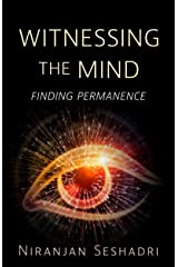 Witnessing the mind: Finding permanence Kindle Edition