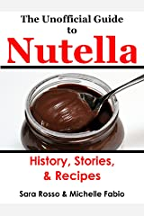 The Unofficial Guide to Nutella Kindle Edition