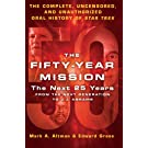Fifty-Year Mission: The Next 25 Years: From The Next Generation to J. J. Abrams, The